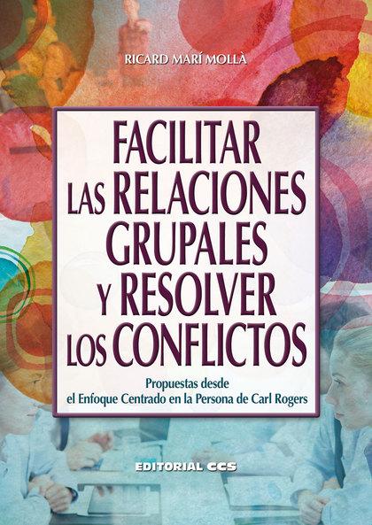 FACILITAR LAS RELACIONES GRUPALES Y RESOLVER LOS CONFLICTOS.