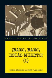 ¡BANG, BANG, ESTÁS MUERTO! I