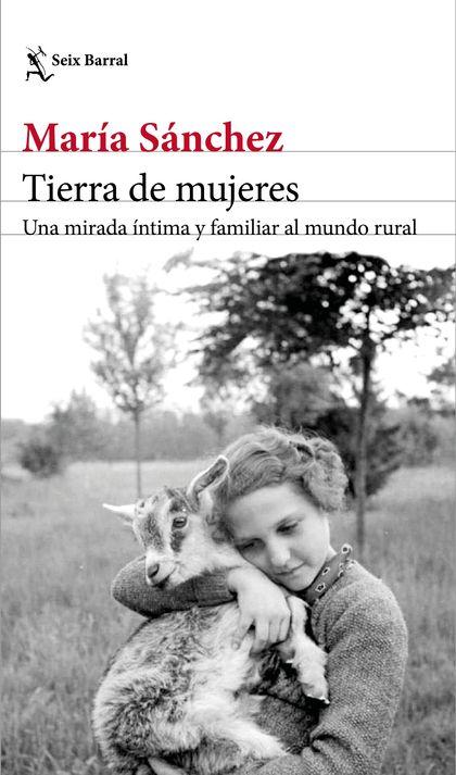 TIERRA DE MUJERES. UNA MIRADA ÍNTIMA Y FAMILIAR AL MUNDO RURAL
