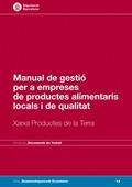 MANUAL DE GESTIÓ PER A EMPRESES DE PRODUCTES ALIMENTARIS LOCALS I DE QUALITA    XARXA PRODUCTES