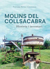 MOLINS DEL COLLSACABRA                                                          HISTÒRIA I INVE