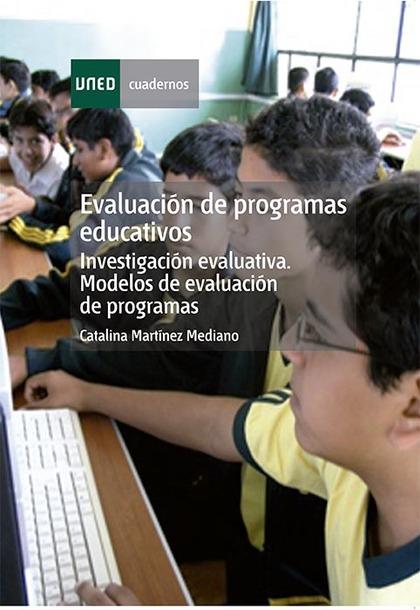 EVALUACIÓN DE PROGRAMAS EDUCATIVOS : INVESTIGACIÓN EVALUATIVA: MODELOS DE EVALUACIÓN DE PROGRAM