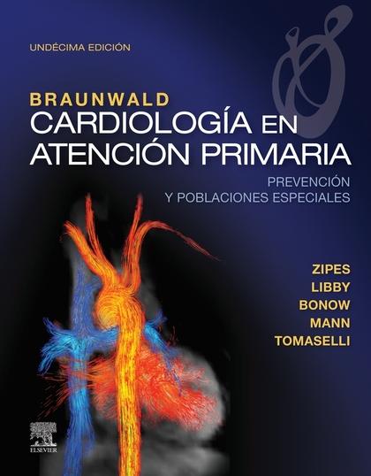 BRAUNWALD. CARDIOLOGÍA EN ATENCIÓN PRIMARIA (11ª ED.). PREVENCIÓN Y POBLACIONES ESPECIALES