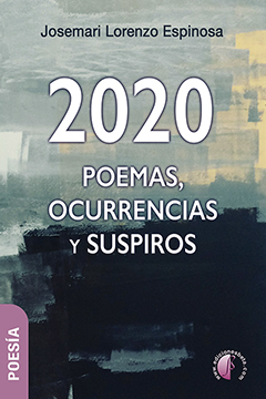 2020: POEMAS, OCURRENCIAS Y SUSPIROS