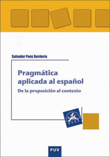 PRAGMÁTICA APLICADA AL ESPAÑOL                                                  DE LA PROPOSICI