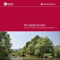 ELS ESPAIS FLUVIALS: MANUAL D´AVALUACIÓ DEL PLANEJAMENT URBANÍSTIC