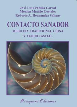 CONTACTO SANADOR. MEDICINA TRADICIONAL CHINA Y TEJIDO FASCIAL