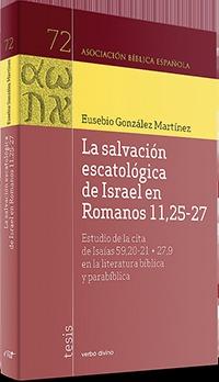 LA SALVACIÓN ESCATOLÓGICA DE ISRAEL EN ROMANOS 11,25-27. ESTUDIO DE LA CITA DE ISAÍAS 59,20-21