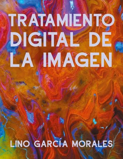 TRATAMIENTO DIGITAL DE LA IMAGEN.
