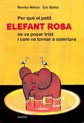 PER QUE EL PETIT ELEFANT ROSA ES VA POSAR TRIST I COM VA TORNAR A SOMRIURE
