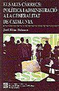 ELS ALTS CÀRRECS : POLÍTICA I ADMINISTRACIÓ A LA GENERALITAT DE CATALUNYA