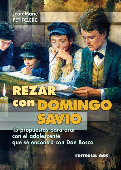 REZAR CON DOMINGO SAVIO                                                         15 PROPUESTAS P