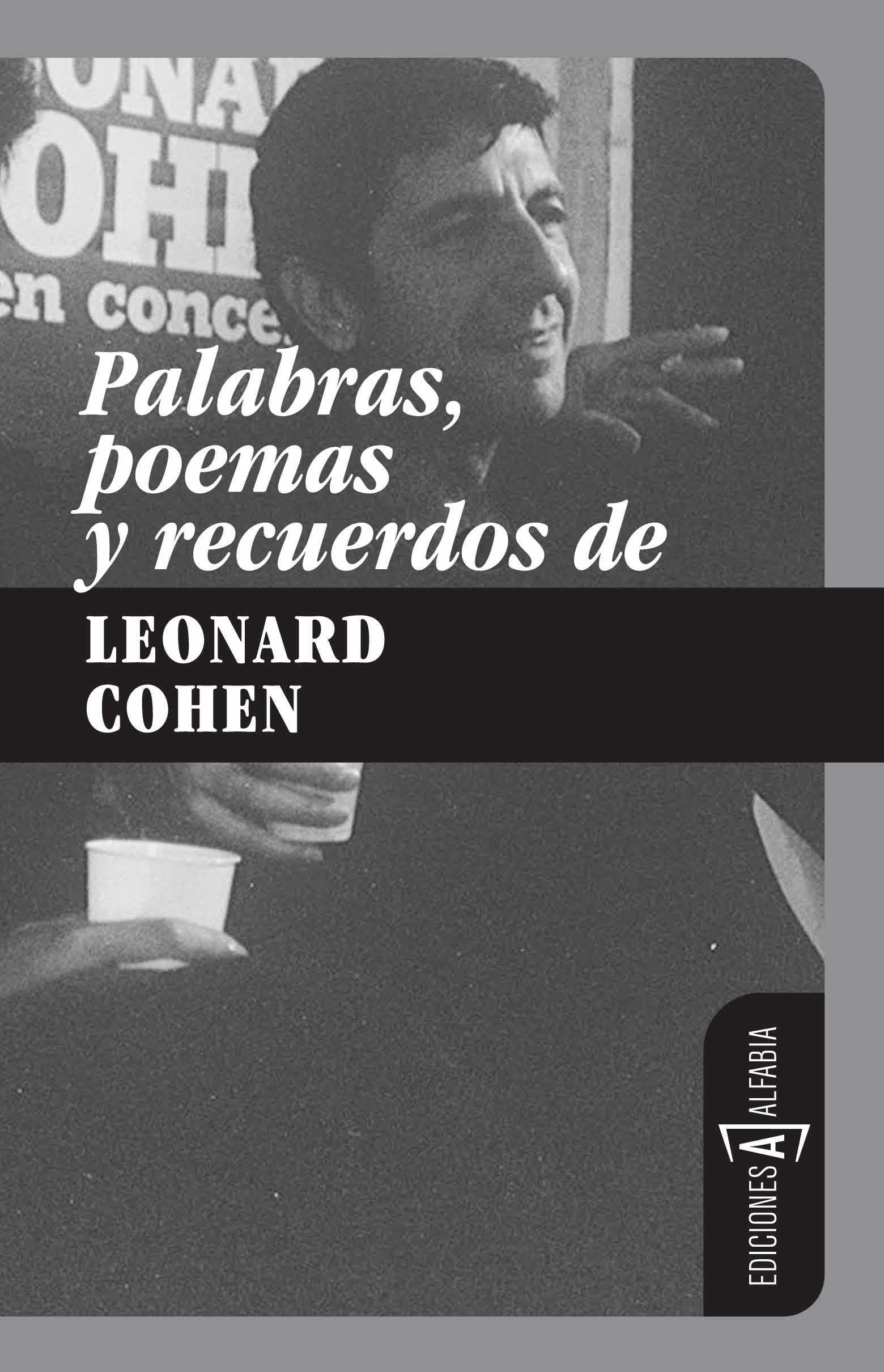 PALABRAS, POEMAS Y RECUERDOS DE LEONARD COHEN
