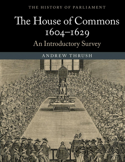 THE HOUSE OF COMMONS 1604-1629