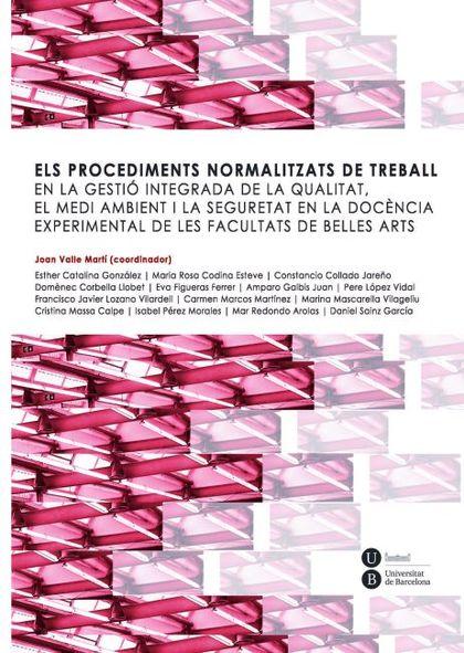 ELS PROCEDIMENTS NORMALITZATS DE TREBALL : EN LA GESTIÓ INTEGRADA DE LA QUALITAT, EL MEDI AMBIE