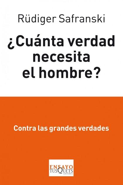 ¿CUÁNTA VERDAD NECESITA EL HOMBRE?.