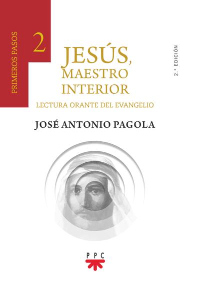 JESÚS, MAESTRO INTERIOR.2 PRIMEROS PASOS                                        LECTURA ORANTE