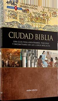 CIUDAD BIBLIA. UNA GUÍA PARA ADENTRARSE, PERDERSE Y ENCONTRARSE LIBROS BIBLICOS