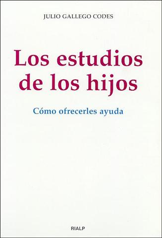 LOS ESTUDIOS DE LOS HIJOS: CÓMO OFRECERLES AYUDA