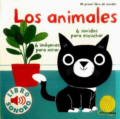 LOS ANIMALES. MI PRIMER LIBRO DE SONIDOS.