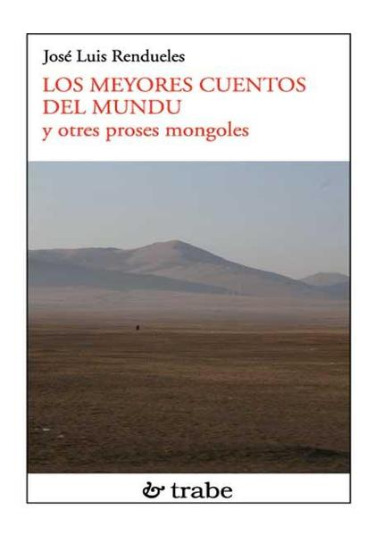LOS MEYORES CUENTOS DEL MUNDO : Y OTRES PROSES MONGOLES