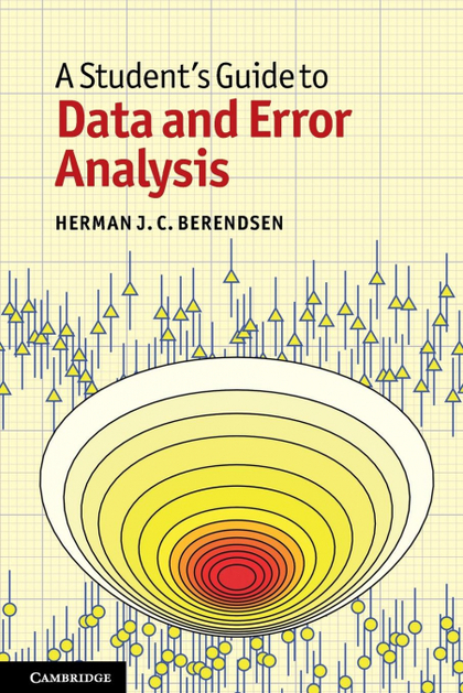 A STUDENT´S GUIDE TO DATA AND ERROR ANALYSIS
