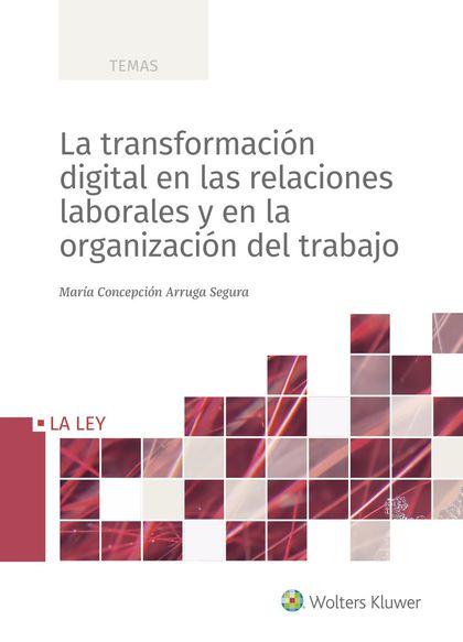 TRANSFORMACION DIGITAL RELACIONES LABORALES ORGANIZACION TR.