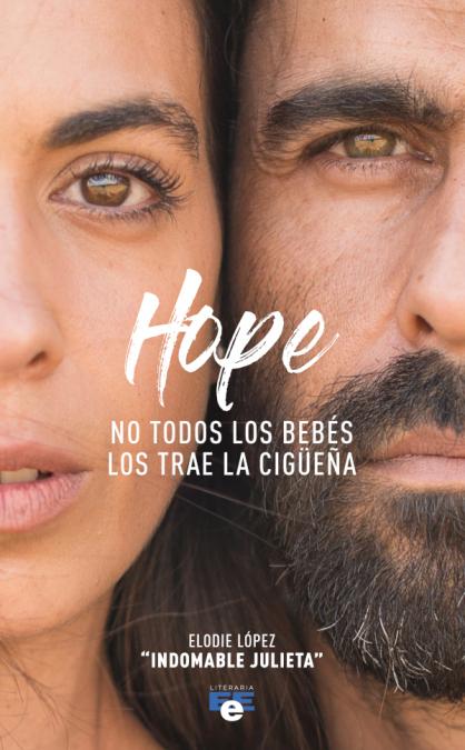 HOPE. NO TODOS LOS BEBÉS LOS TRAE LA CIGÜEÑA