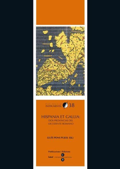HISPANIA ET GALLIA : DOS PROVINCIAS DEL OCCIDENTE ROMANO