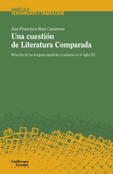 UNA CUESTIÓN DE LITERATURA COMPARADA. RELACIÓN DE LAS LENGUAS ESPAÑOLA Y CATALANA EN EL SIGLO X