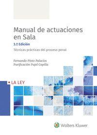 MANUAL DE ACTUACIONES EN SALA. TÉCNICAS PRÁCTICAS DEL PROCESO PENAL (3.ª EDICIÓN.