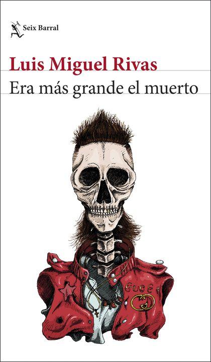 ERA MÁS GRANDE EL MUERTO.