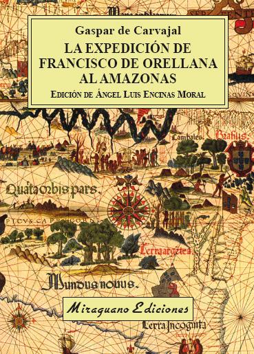 LA EXPEDICIÓN DE FRANCISCO DE ORELLANA AL AMAZONAS.