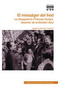 EL MISSATGER DEL FRED : LA DESAPARICIÓ D´HERNAN GURGUÍ, DESERTOR DE LA DIVISIÓN AZUL
