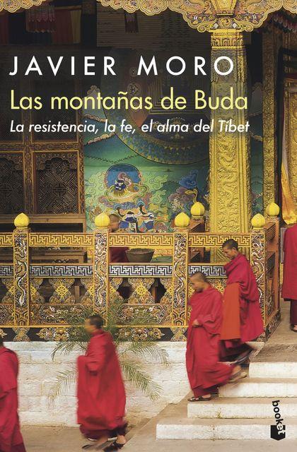 LAS MONTAÑAS DE BUDA. LA RESISTENCIA, LA FE, EL ALMA DEL TÍBET