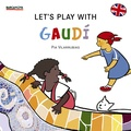 LET ´ S PLAY WITH GAUDÍ