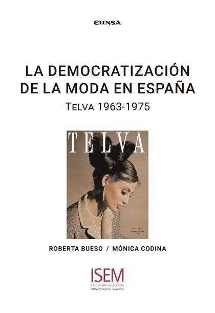 LA DEMOCRATIZACIÓN DE LA MODA EN ESPAÑA                                         TELVA 1963-1975