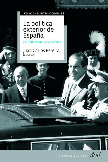 LA POLÍTICA EXTERIOR DE ESPAÑA. DE 1800 HASTA HOY