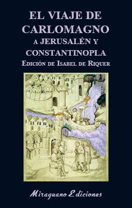 EL VIAJE DE CARLOMAGNO A JERUSALÉN Y CONSTANTINOPLA.