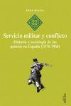 SERVICIO MILITAR Y CONFLICTO (1878-1960) : HISTORIA Y SOCIOLOGÍA DE LAS QUINTAS EN ESPAÑA
