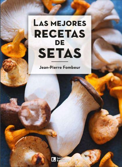 LAS MEJORES RECETAS DE SETAS.