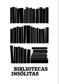 BIBLIOTECAS INSÓLITAS.