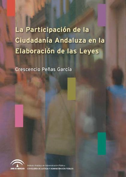 PARTICIPACIÓN DE LA CIUDADANÍA ANDALUZA EN LA ELABORACIÓN DE LAS LEYES