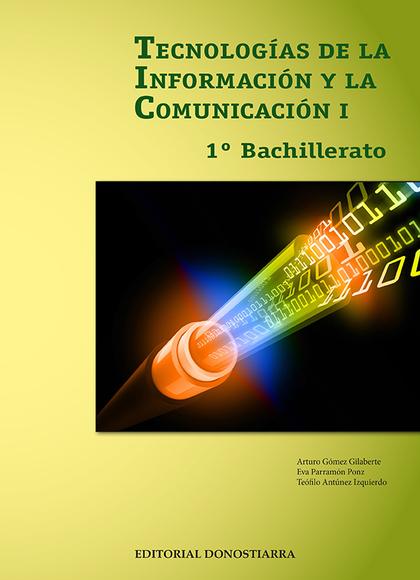 TECNOLOGÍAS DE LA INFORMACIÓN Y COMUNICACIÓN I - 1º BACHILLERATO.