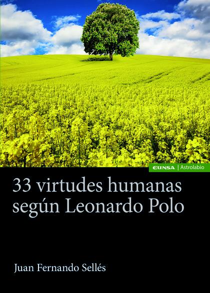 33 VIRTUDES HUMANAS SEGÚN LEONARDO POLO