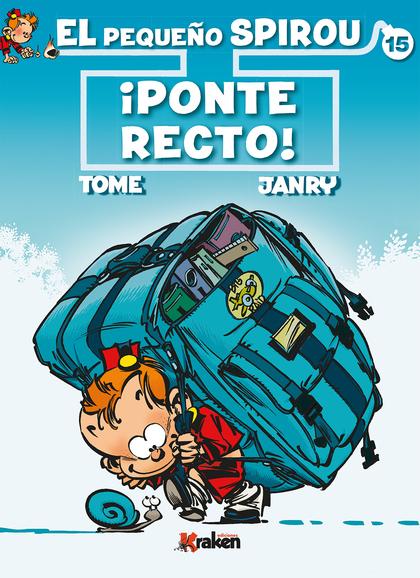 EL PEQUEÑO SPIROU 15. ¡PONTE RECTO!