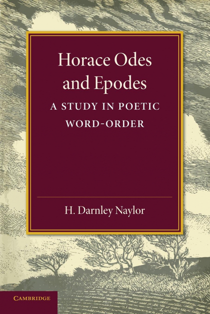 HORACE ODES AND EPODES. A STUDY IN POETIC WORD-ORDER
