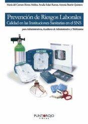 PREVENCIÓN DE RIESGOS LABORALES : CALIDAD EN LAS INSTITUCIONES SANITARIAS EN EL SNS PARA ADMINI