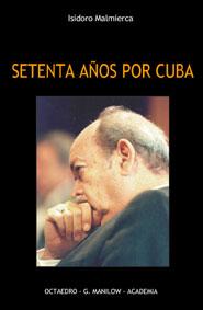 SETENTA AÑOS POR CUBA