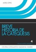 BREVE HISTORIA DE LA CATEQUESIS
